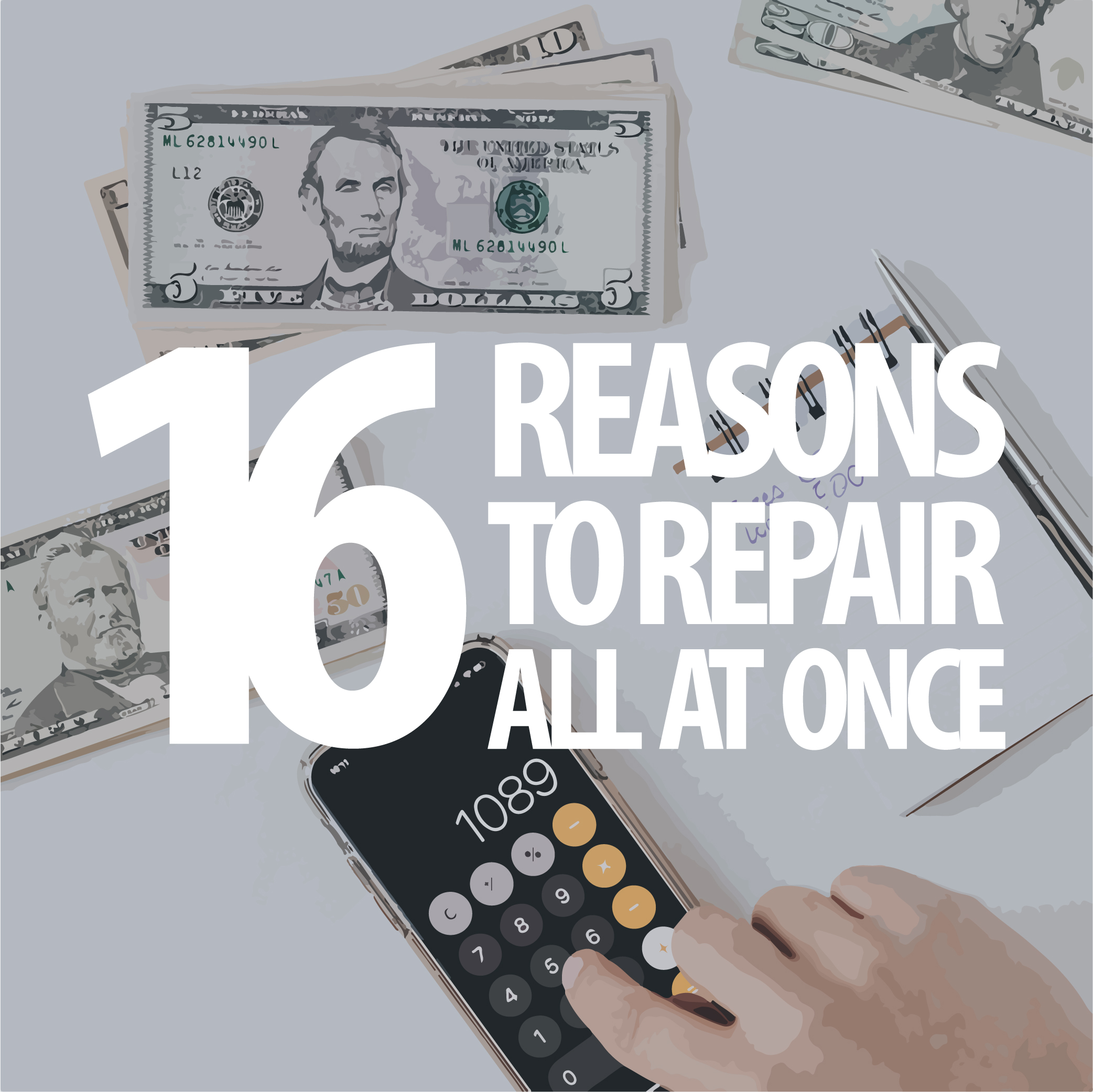 16 Reasons to Repair All At Once