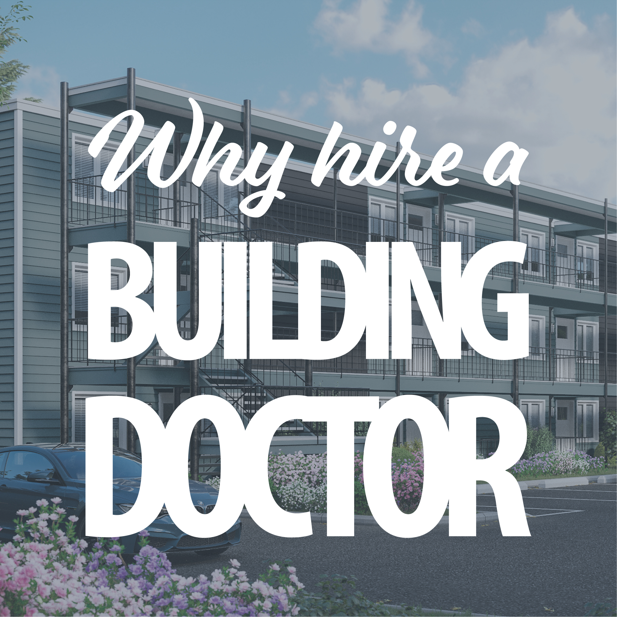 WHY HIRE A BUILDING DOCTOR